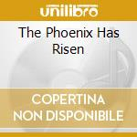 THE PHOENIX HAS RISEN                     cd musicale di DEATH IN JUNE