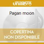 Pagan moon cd musicale