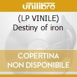 (LP VINILE) Destiny of iron lp vinile