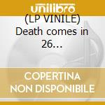 (LP VINILE) Death comes in 26 carefully... lp vinile