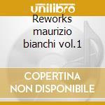 Reworks maurizio bianchi vol.1 cd musicale