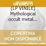 (LP VINILE) Mythological occult metal 1991-2001 lp vinile