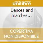 Dances and marches... cd musicale