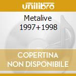 Metalive 1997+1998 cd musicale
