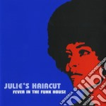 FEVER IN THE FUNK HOUSE                   cd musicale di Haircut Julie's