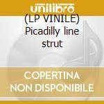 (LP VINILE) Picadilly line strut lp vinile