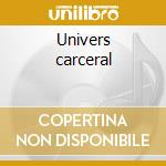 Univers carceral cd musicale