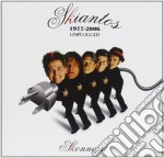 SKONNESSI: UNPLUGGED 1977-2006 cd musicale di SKIANTOS