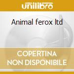 Animal ferox ltd cd musicale