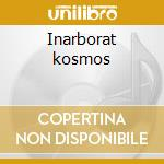 Inarborat kosmos cd musicale