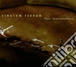 PAIN IMPLANTATION                         cd musicale di Terror Stratum