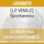 (LP VINILE) Spontaneou lp vinile