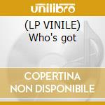 (LP VINILE) Who's got lp vinile
