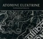 Atomine Elektrine - Archimetrical Universe cd musicale di Elektrine Atomine