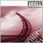 FFWD/BURNOUT!                             cd musicale di HYPNOSKULL
