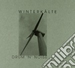 DRUM'N'NOI                                cd musicale di WINTERKALTE