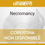 Necromancy cd musicale