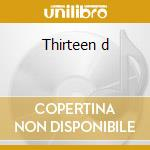 Thirteen d cd musicale