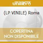 (LP VINILE) Roma lp vinile