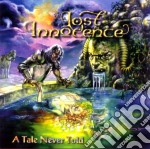 A TALE NEVER TOLD                         cd musicale di Innocence Lost