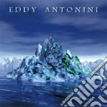 Eddy Antonini - When Water Became Ice cd musicale di Eddy Antonini