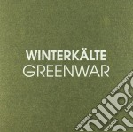 Winterkalte - Greenwar cd musicale di WINTERKALTE