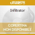 Infiltrator cd musicale