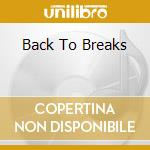 BACK TO BREAKS cd musicale di ARTISTI VARI