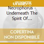 Necrophorus - Underneath The Spirit Of Tranquility cd musicale di Necrophorus