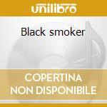 Black smoker cd musicale