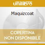 Maquizcoat cd musicale