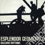 Esplendor Geometrico - Balearic Rhythms cd musicale di Geometrico Esplendor