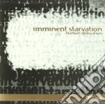 Imminent Starvation - Human Dislocation cd musicale di Starvation Imminent