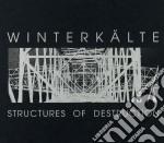 Winterkalte - Structures Of Decostruction cd musicale di WINTERKALTE