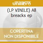 (LP VINILE) All breacks ep lp vinile