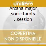 Arcana major sonic tarots ..session cd musicale