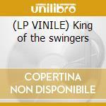 (LP VINILE) King of the swingers lp vinile