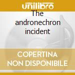 The andronechron incident cd musicale