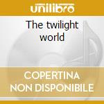 The twilight world cd musicale
