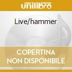 Live/hammer cd musicale