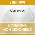 Claire-voi cd musicale