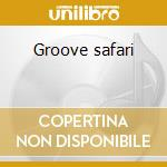 Groove safari cd musicale