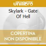 Skylark - Gate Of Hell cd musicale di SKYLARK