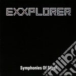 Exxplorer - Symphonies Of Steel cd musicale di EXXPLORER