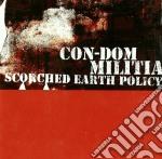 Scorched earth policy cd musicale di Con-dom/militia