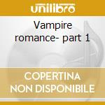 Vampire romance- part 1 cd musicale