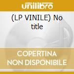 (LP VINILE) No title lp vinile