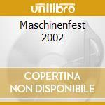 Maschinenfest 2002 cd musicale