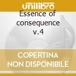 Essence of consequence v.4 cd musicale