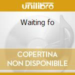 Waiting fo cd musicale